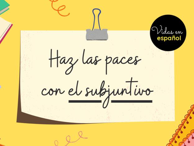 Haz las paces con el subjuntivo I course image